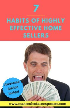 Do you know the 7 habits of highly effective home sellers? See some things sellers should focus on to have a successful home sale. http://www.maxrealestateexposure.com/habits-effective-home-sellers/