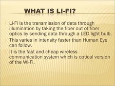 LiFi Technology Set to Replace Wi-Fi? Whenever you have an emerging, fast-growing trend, it's easy to get swept up by the exciting potential and forget about the more practical aspects. Lifi Technology, Latest Electronic Gadgets, Data Transmission, Human Eye, Communication System, Wifi, How To Get, Forget, Times