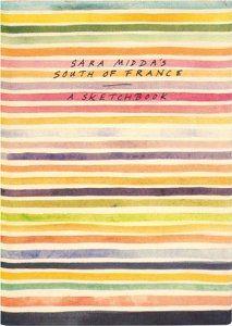 Sara Midda's South of France: A Sketchbook: Sara Midda: 9780894807633: Amazon.com: Books