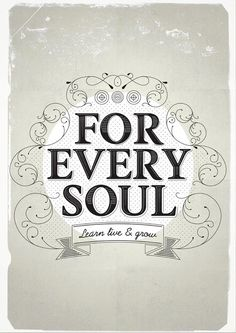 For every soul learn live and grow word art print poster black white motivational quote inspirational words of wisdom motivationmonday Scandinavian fashionista fitness inspiration motivation typography home decor Typography Prints, Typography Poster, Typography Design, Typography Quotes, Hand Lettering, Inspirational Words Of Wisdom, Inspirational Posters, Inspiring Quotes, Soul Art