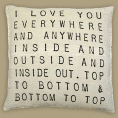 A fabulous linen cushion Made of 100 stonewash linen This cushion carries a lovely sentiment of I love you everywhere and anywhere inside and outside - http://www.boxbrownietrading.co.uk/i-love-you-everywhere-695-p.asp