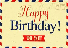 Happy birthday to you --- http://tipsalud.com -----
