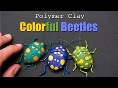 Beetle Sculpturel of Pachycoris torridus - (how about beads?)  ~ Polymer Clay Tutorials