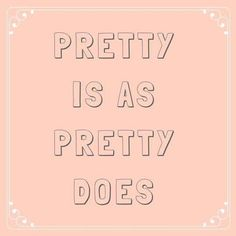 Pretty Is As Pretty Does - 63 Sayings You Learned From Your Southern Grandma - Southernliving. Made famous by Forrest Gump, this phrase reminds us to look a little deeper. Southern Phrases, Southern Humor, Southern Pride, Southern Women, Southern Quotes, Southern Charm, Southern Style, Simply Southern, Southern Living