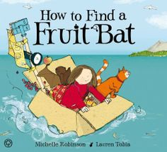 How to Find a Fruit Bat by Michelle Robinson. $14.81. Publisher: Hodder & Stoughton (September 1, 2012). Publication: September 1, 2012. 32 pages. Author: Michelle Robinson