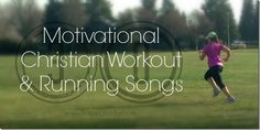 30 motivational Christian workout and running songs #fitfluential #running #move