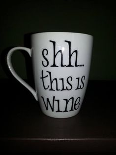 Shh...This Is Wine Coffee Mug Funny Coffee by ByJusteenCrafts
