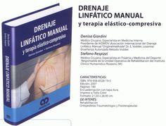 Drenaje linfático manual y terapia elástico-comprensiva / Denisa Giardini, Stefano Respizzi