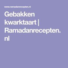 Gebakken kwarktaart   Ramadanrecepten.nl