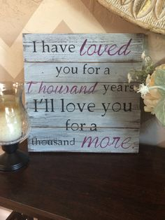 A Thousand Years Wood Sign by SigndSealedDelivered on Etsy