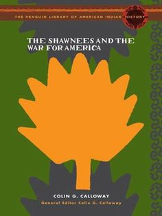 The Shawnees and the War for America by Colin Calloway. $10.09. 260 pages. Publisher: Penguin Books; Reprint edition (July 5, 2007)