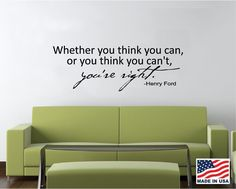 Vinyl Wall Decal Art Saying Decor - Whether You Think You Can Henry Ford
