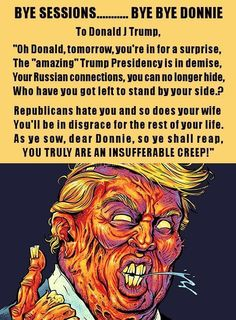 Insufferable Creep - disgusting waste of good oxygen!  I LOVE this!  NOT MY PRESIDENT!  RESIST!