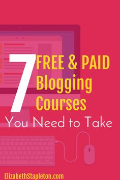 7 Free and Paid Blogging Courses You Need to Take | elite blog academy | how to blog | free blogging courses | paid blogging courses