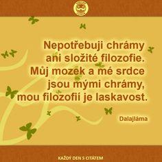 citáty - Nepotřebuji chrámy ani složité filozofie, dalajláma