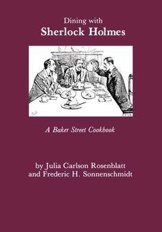 Dining With Sherlock Holmes: A Baker Street Cookbook by Julia C. Rosenblatt, http://www.amazon.com/dp/0823212718/ref=cm_sw_r_pi_dp_NHaMrb0K44PYN