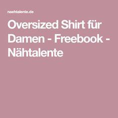 Oversized Shirt für Damen - Freebook - Nähtalente