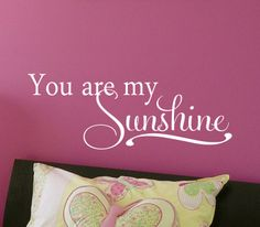 You are my Sunshine Childrens Decor Vinyl Lettering - Vinyl Decal - Vinyl Wall Art  Great for a baby, young girl or boy nursery or bedroom. $10.00, via Etsy.