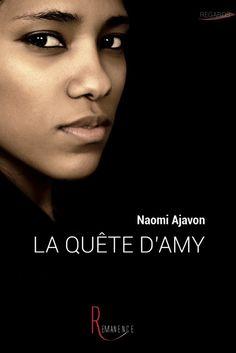 La quête d'Amy de Naomi Ajavon, éditions de la Rémanence (03/07/2015)