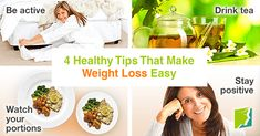 4 healthy tips that make weight loss easy.