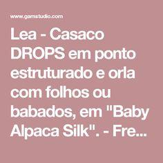 """Lea - Casaco DROPS em ponto estruturado e orla com folhos ou babados, em """"Baby Alpaca Silk"""". - Free pattern by DROPS Design"""