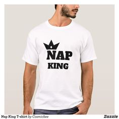 Shop Nap King T-shirt created by Cosmicbee. Personalize it with photos & text or purchase as is! All I Want For Christmas, Great Christmas Gifts, Christmas Baby, King Shirt, T Shirt, Personalized Christmas Gifts, Funny Gifts, Gifts For Dad, Dads