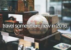 travel somewhere new in 2016