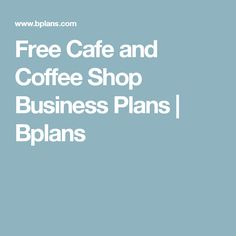 Free Cafe and Coffee Shop Business Plans | Bplans