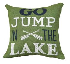 "Burlap lake house accent pillow featuring either ""Go Jump in the Lake"" or ""Live Love Lake"" sayings. Each pillow measures 11"" square and makes the perfect complement to your guest room or porch."