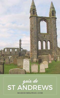 Qué ver en St Andrews (Escocia), una buena excursión desde Edimburgo.