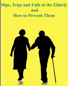 #ClippedOnIssuu from Slips, trips and falls in the elderly and how to prevent them