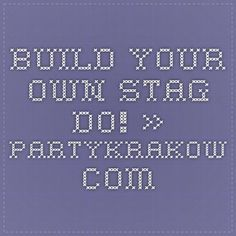 Build Your Own STAG DO! » PartyKrakow.com