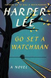 Go Set a Watchman, by Harper Lee