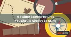 6 Twitter Search Features You Should Already Be Using
