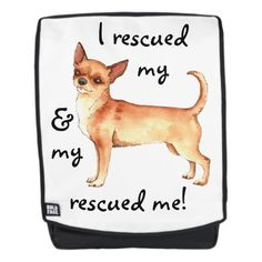 Shop Rescue Chihuahua Backpack created by DogsInk. Chihuahua Quotes, Chihuahua Rescue, Rescue Dogs, Shelter Dogs, Animal Quotes, Shirts With Sayings, Dog Toys, Meme, Backpacks