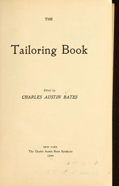The Tailoring Book edited by Charles Austin Bates, 1899