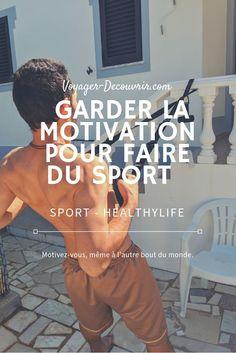 Quelques conseils pour garder la motivation pour faire du sport, même en voyage ! Motivation, Better Life, Travel, Fitness Abs, Excercise, Advice, Determination, Inspiration