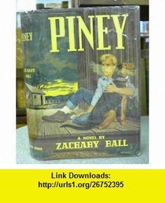 Piney, Zachary Ball ,   ,  , ASIN: B0007E6YSQ , tutorials , pdf , ebook , torrent , downloads , rapidshare , filesonic , hotfile , megaupload , fileserve