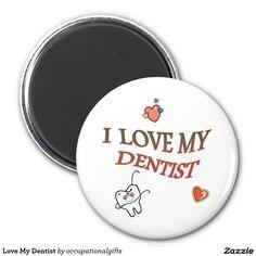 Love My Dentist 2 Inch Round Magnet