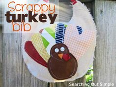 Cute for baby's first thanksgiving!  Scrappy Turkey Bib