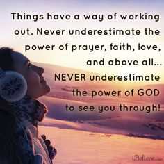 Never underestimate the power of God to see you through! Perfect timing to see this quote :)