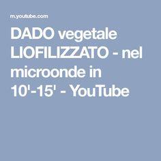 DADO vegetale LIOFILIZZATO - nel microonde in 10'-15' - YouTube