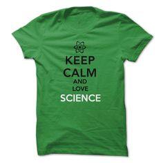 Keep Calm and Love Science T Shirt, Hoodie, Sweatshirt