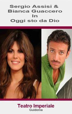 Riflettori su...di Silvia Arosio: Oggi sto da Dio: Sergio Assisi e Bianca Guaccero i...
