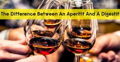 The Difference Between An Aperitif And A Digestif