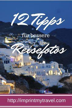 12 einfache Tipps für bessere Reisefotos!
