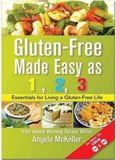 Gluten-free Made Easy As 123: Essentials For Living A Gluten-free Life