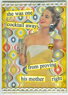Quote by Anne Taintor - I don't know who this woman is but I feel she understands me. Anne Taintor, Retro Humor, Vintage Humor, Retro Funny, Vintage Toys, Retro Housewife, Housewife Humor, Cocktail, Blunt Cards