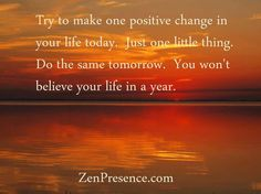 Make one positive change in your life today. Just one little thing. Do the same tomorrow. You won't believe your life in a year. Positive Thoughts, Positive Quotes, Positive Changes, Positive Affirmations, Deep Thoughts, Positive People, Random Quotes, Positive Attitude, Positive Vibes