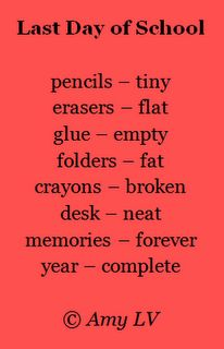 This poem about the last day of school is from The Poem Farm, Amy Ludwig VanDerwater's blog full of hundreds of poems, audio clips of poems, mini lessons, and poetry ideas for home and classroom - www.poemfarm.amylv.com